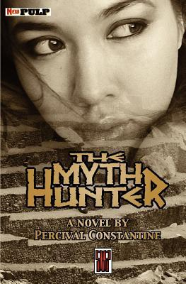 The Myth Hunter by Percival Constantine