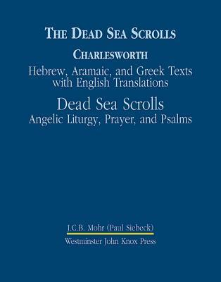 The Dead Sea Scrolls: Hebrew, Aramaic and Greek texts with English translations. Vol 4A : Pseudepigraphic and non-masoretic psalms and prayers