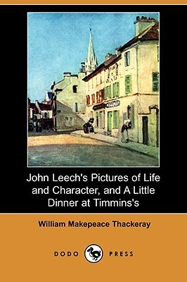 John Leech's Pictures of Life and Character, and A Little Dinner at Timmins's