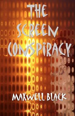 The Screen Conspiracy