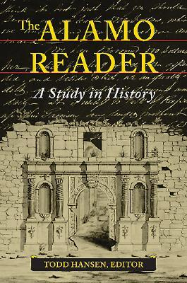 The Alamo Reader: A Study In History