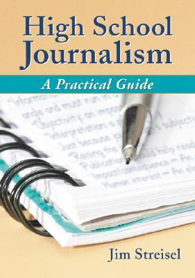 High School Journalism: A Practical Guide
