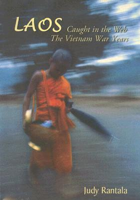 Laos: Caught in the Web: The Vietnam War Years
