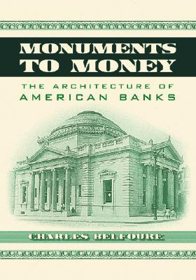 Monuments to Money: The Architecture of American Banks