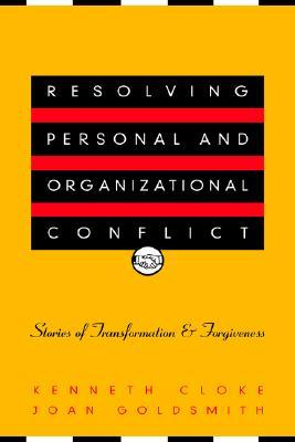 resolving-personal-and-organizational-conflict-stories-of-transformation-and-forgiveness