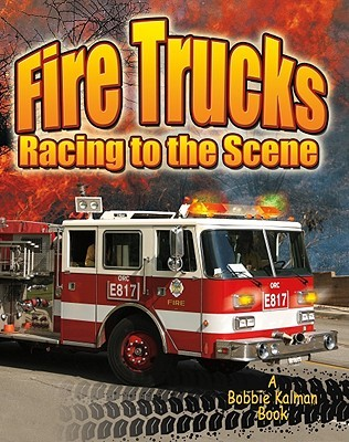 Fire Trucks: Racing to the Scene