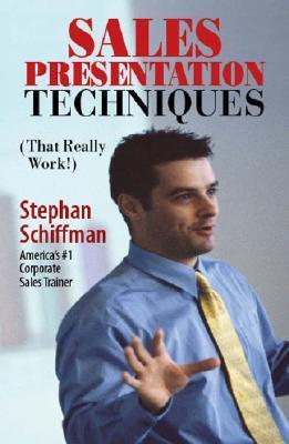 Sales Presentation Techniques by Stephan Schiffman