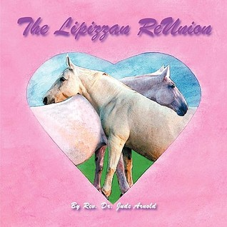 The Lipizzan Reunion by Jude Arnold