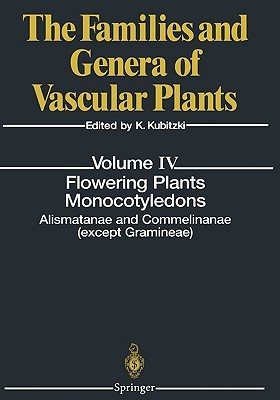 The Families and Genera of Vascular Plants, Volume 4: Flowering Plants. Monocotyledons: Alismatanae and Commelinanae