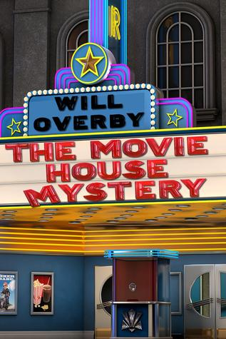 The movie house mystery par Will Overby