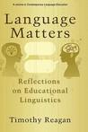 Language Matters: Reflections on Educational Linguistics (Hc)