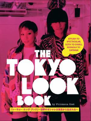 The Tokyo Look Book by Philomena Keet