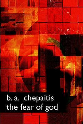 The Fear of God by B.A. Chepaitis