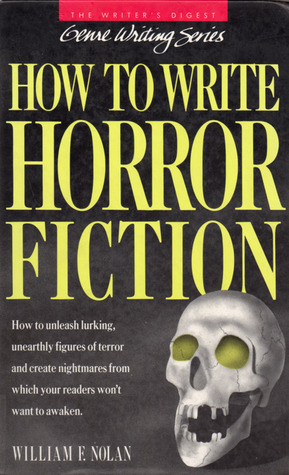 How to Write Horror Fiction by William F. Nolan