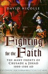 Fighting for the Faith: The Many Fronts of Crusade and Jihad, 1000–1500 AD