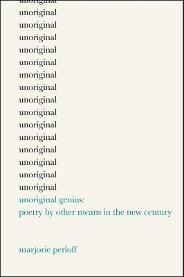 Unoriginal Genius by Marjorie Perloff