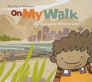 On My Walk by Kari-Lynn Winters