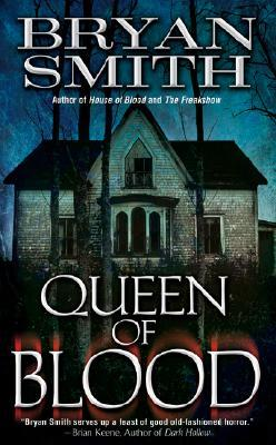 Queen of Blood by Bryan Smith