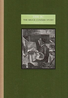2000 Bc: The Bruce Conner Story Part Ii