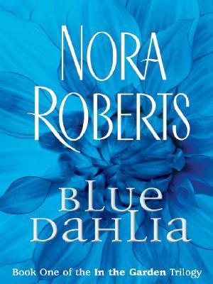 Blue Dahlia (In The Garden #1)