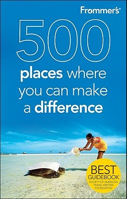 Frommer's 500 Places Where You Can Make a Difference by Andrew Mersmann