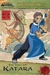 The Tale of Katara (Avatar, The Last Airbender: The Earth Kingdom Chronicles, #6)