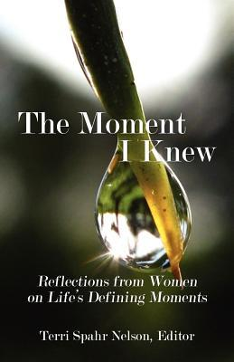 The Moment I Knew: Reflections From Women