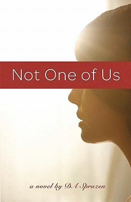 Not One of Us by D.A. Spruzen