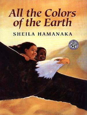 All the Colors of the Earth by Sheila Hamanaka
