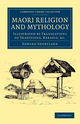 Maori Religion And Mythology Illustrated By Translations Of - Maori religion