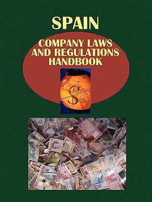 Spain Company Laws and Regulations Handbook Spain Company Laws and Regulations Handbook