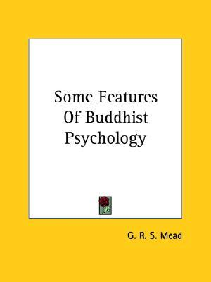 Some Features of Buddhist Psychology