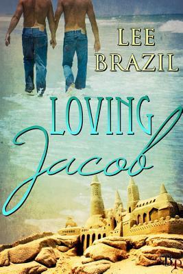 Loving Jacob by Lee Brazil