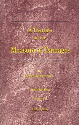 A Treatise on the Measure of Damages by Theodore Sedgwick