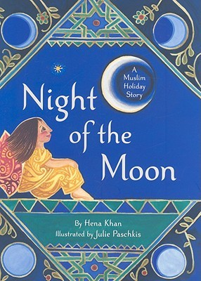 The Night of the Moon by Hena Khan