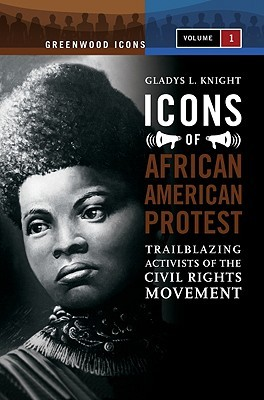 Icons of African American Protest 2 Volume Set: Trailblazing Activists of the Civil Rights Movement