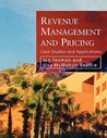 Revenue Management And Pricing:Case Studies And Applications