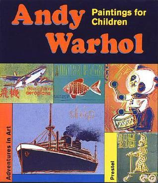 Andy Warhol: Paintings for Children
