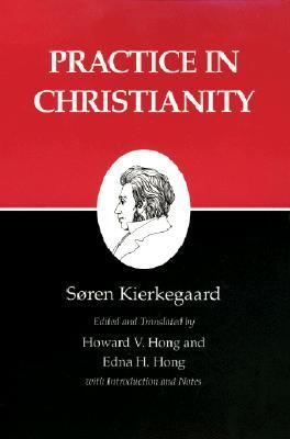 Practice in Christianity by Søren Kierkegaard