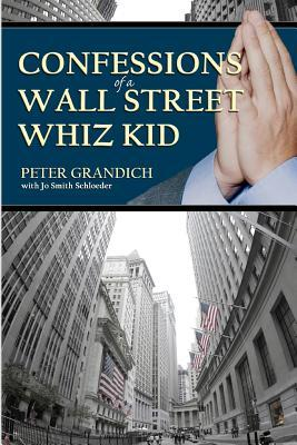 confessions-of-a-wall-street-whiz-kid-the-thought-provoking-real-life-story-of-the-ups-and-downs-and-ups-again-of-one-of-wall-street-s-half-famous-f