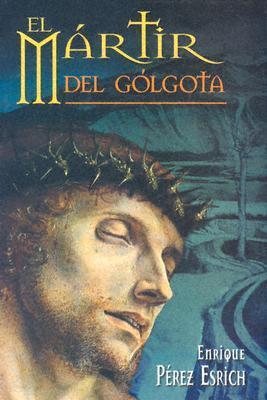 El Mártir del Gólgota.
