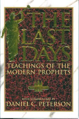 The Last Days: Teachings of the Modern Prophets, Volume 2