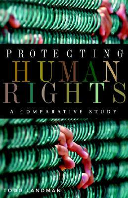 book review todd landman protecting human rights New york, ny: nation books 2010 480pp cross-listed in regional: africa & the middle east  constitutional protection of human rights in latin america: a comparative study of amparo proceedings  measuring human rights by todd landman & edzia carvalho new york, ny: routledge 2010 162pp.
