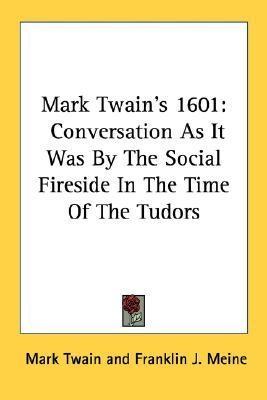 1601: Conversation as it Was by the Social Fireside in the Time of the Tudors