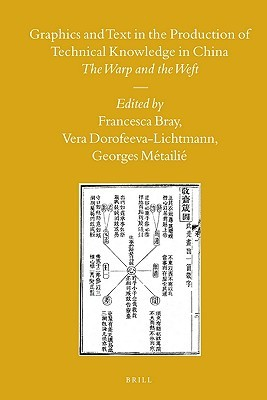 Graphics and Text in the Production of Technical Knowledge in China: The Warp and the Weft