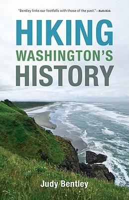 Hiking Washington's History by Judy Bentley