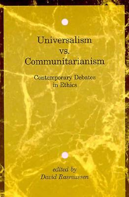 Universalism vs. Communitarianism: Contemporary Debates in Ethics