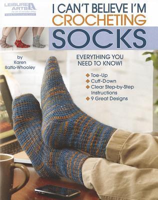 I Cant Believe Im Crocheting Socks