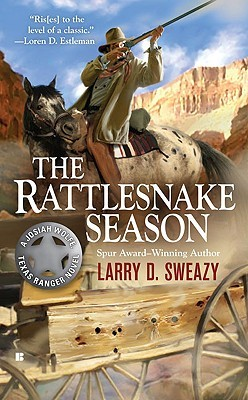 The Rattlesnake Season by Larry D. Sweazy