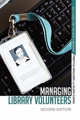 Managing Library Volunteers by Preston Driggers